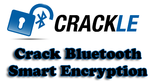 crackle - Crack Bluetooth Smart Encryption (BLE)
