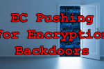 European Commission Pushing For Encryption Backdoors