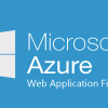 Microsoft Azure Web Application Firewall (WAF) Launched